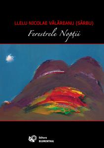 """In curand Editura Blumenthal  va publica volumul de poezie """"Ferestrele noptii"""" de Llelu Nicolae Valareanu (Sarbu)"""